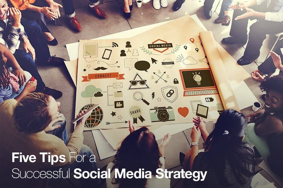 Five Tips For a Successful Social Media Strategy Agency