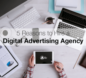 5-Reasons-to-Hire-a-Digital-Advertising-Agency